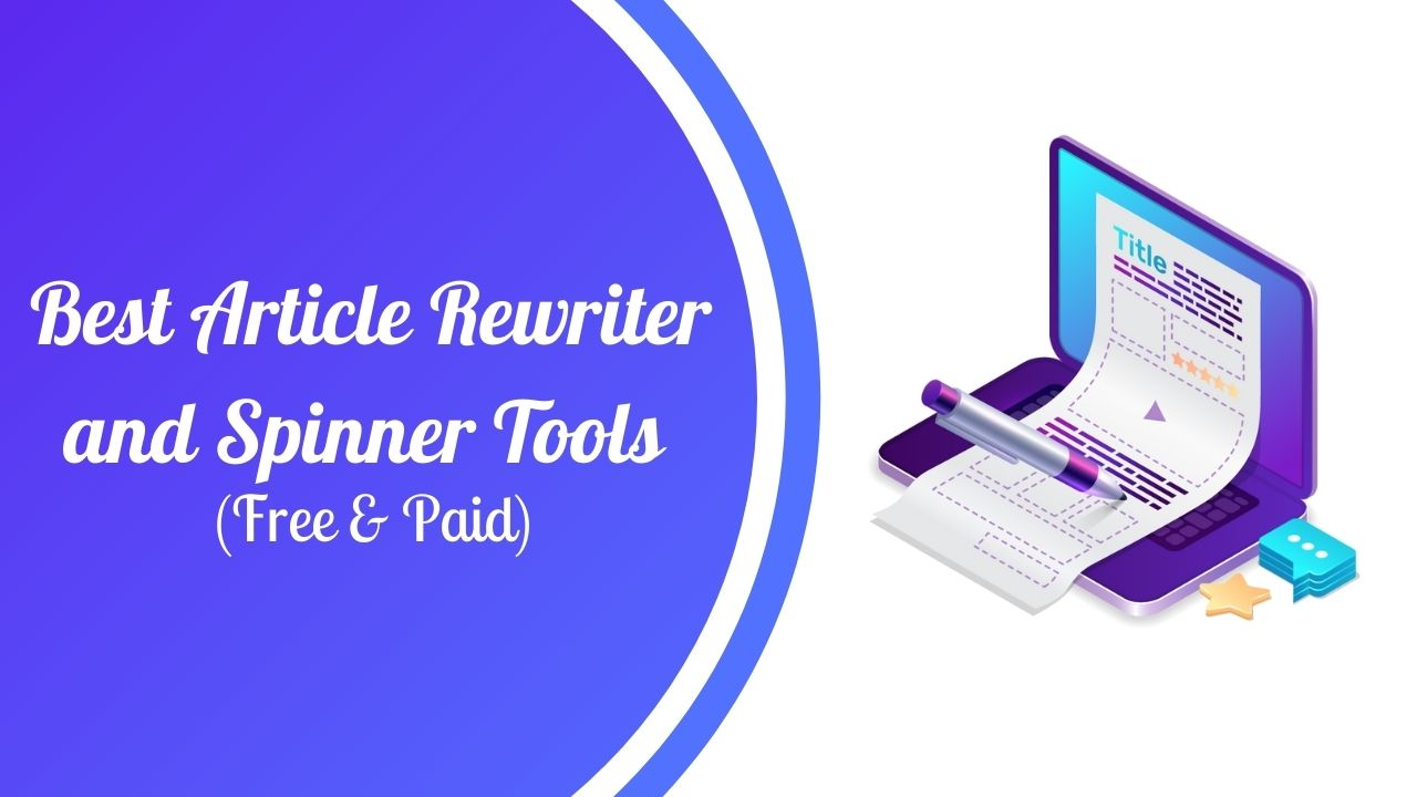 9 Best Rewriter and Spinner Tools for Article (Free & Paid)