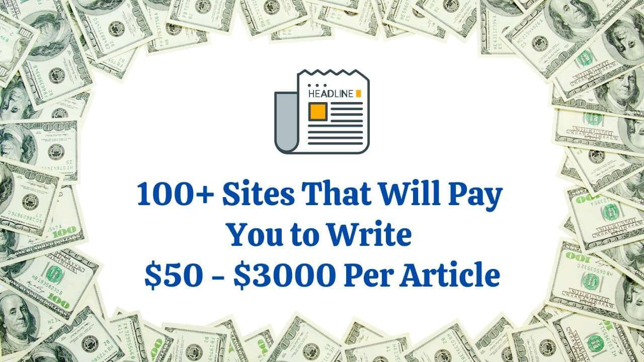 100+ Sites That Will Pay You to Write $50 - $3000 Per Article