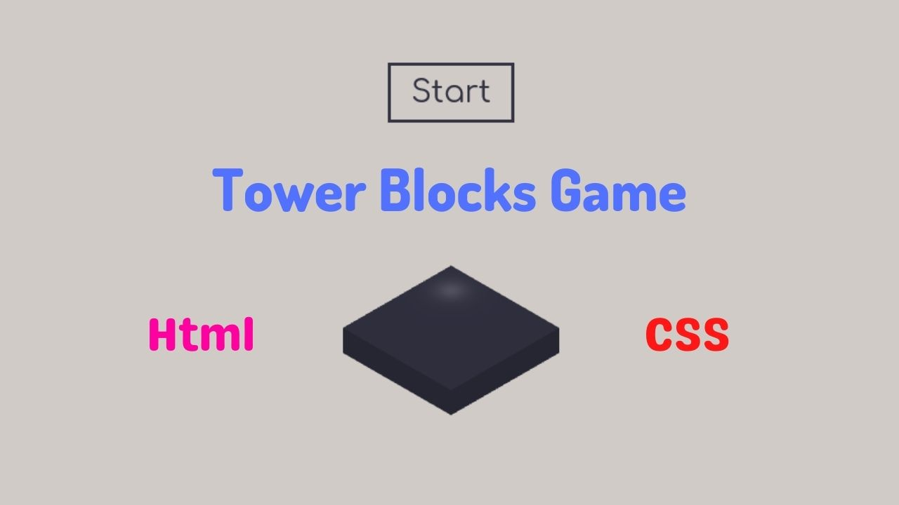 Build Tower Blocks Game With Html & CSS in 2021
